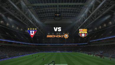 Photo of Live Streaming  Liga de Quito vs Barcelona SC 30 Desember 2020