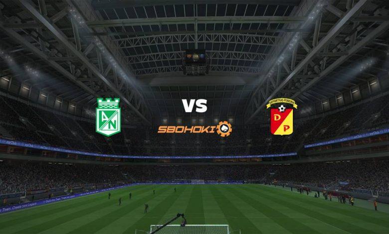Live Streaming  Atlético Nacional vs Deportivo Pereira 30 Januari 2021 1