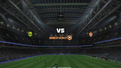 Photo of Live Streaming  Nantes vs AS Monaco 31 Januari 2021