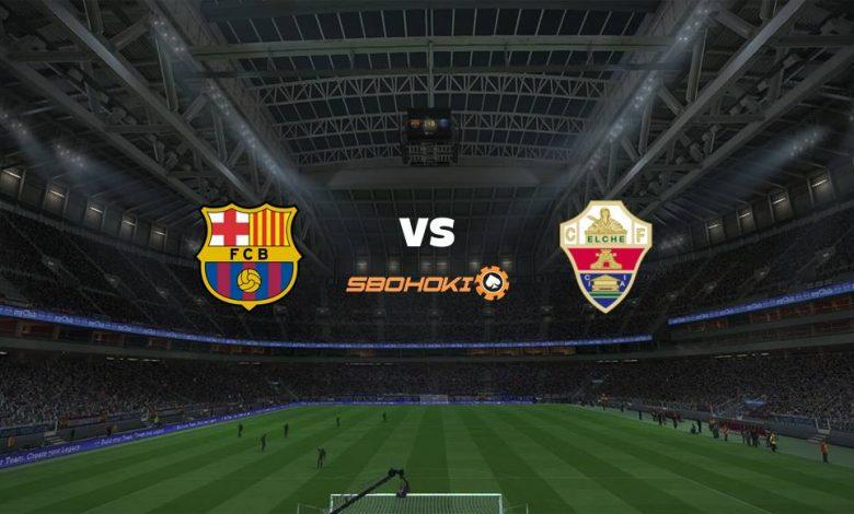 Live Streaming  Barcelona vs Elche 24 Februari 2021 1