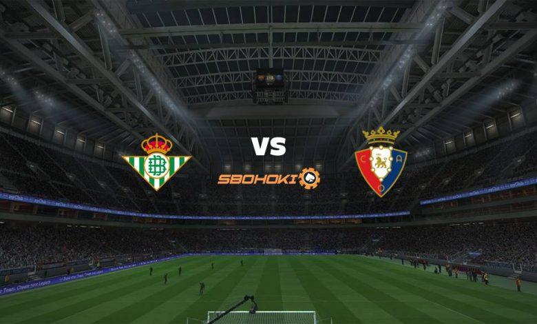 Live Streaming  Real Betis vs Osasuna 1 Februari 2021 1