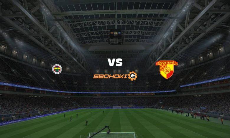 Live Streaming  Fenerbahce vs Goztepe 21 Februari 2021 1