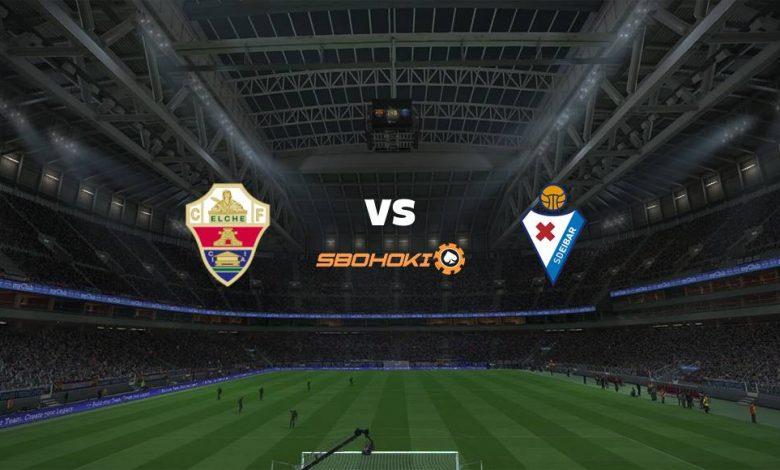 Live Streaming  Elche vs Eibar 20 Februari 2021 1