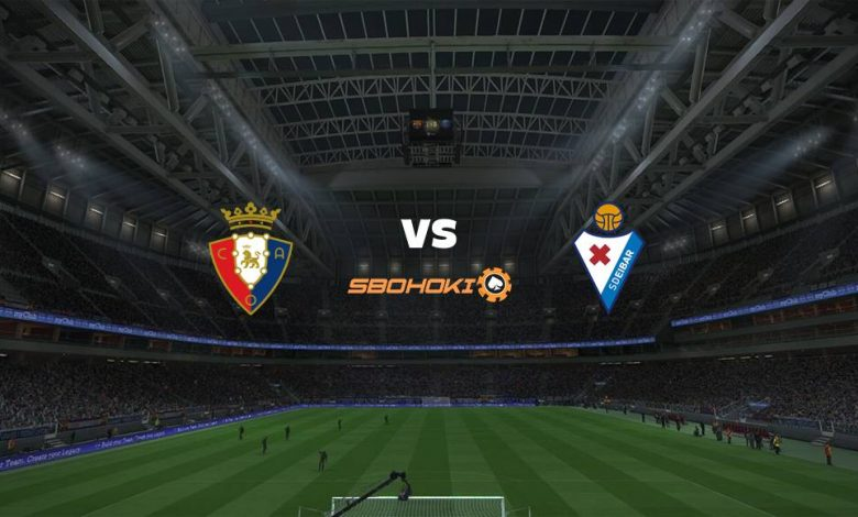 Live Streaming  Osasuna vs Eibar 7 Februari 2021 1