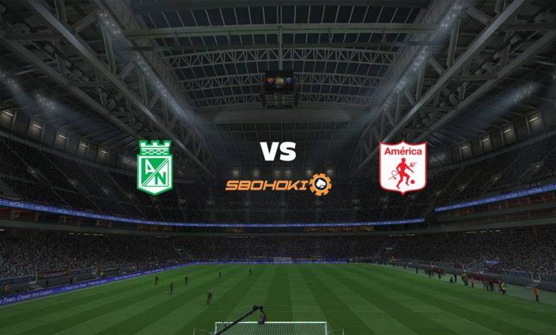 Live Streaming  Atlético Nacional vs América de Cali 22 Februari 2021 1