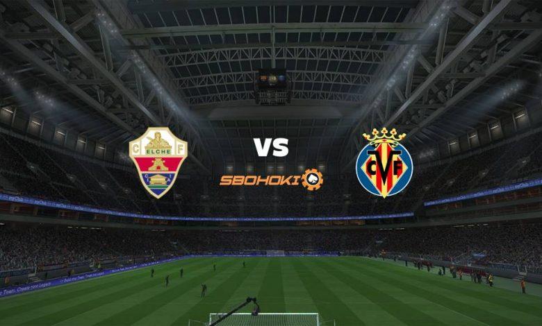 Live Streaming  Elche vs Villarreal 6 Februari 2021 1
