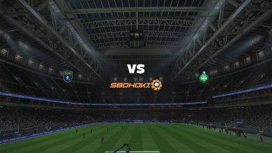Photo of Live Streaming  Sochaux vs St Etienne 11 Februari 2021