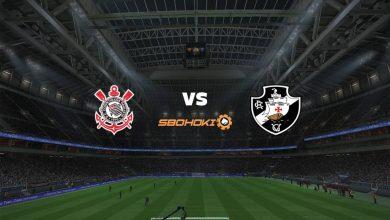 Photo of Live Streaming  Corinthians vs Vasco da Gama 21 Februari 2021