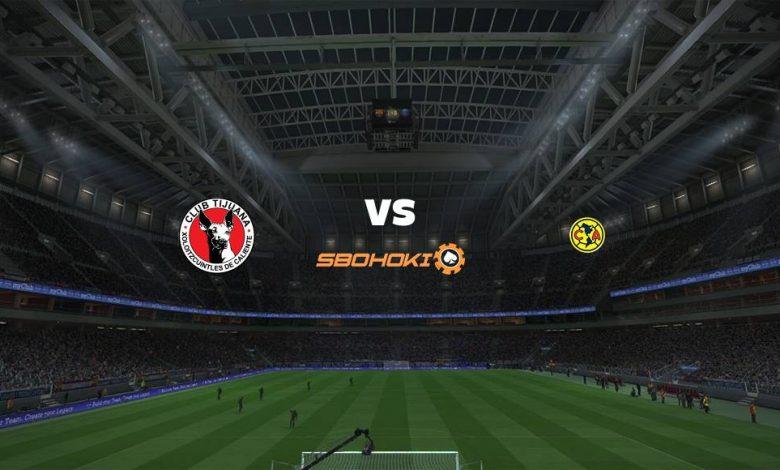 Live Streaming  Tijuana vs América 4 Maret 2021 1