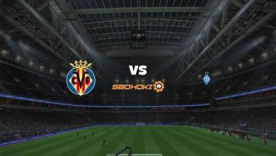 Photo of Live Streaming  Villarreal vs Dynamo Kiev 18 Maret 2021