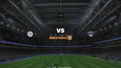 Photo of Live Streaming  Montpellier vs Bordeaux 21 Maret 2021