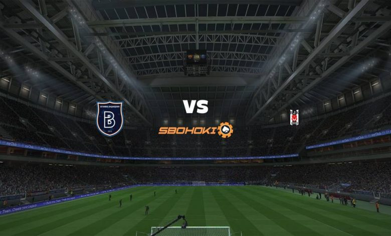 Live Streaming  Istanbul Basaksehir vs Besiktas 12 Maret 2021 1