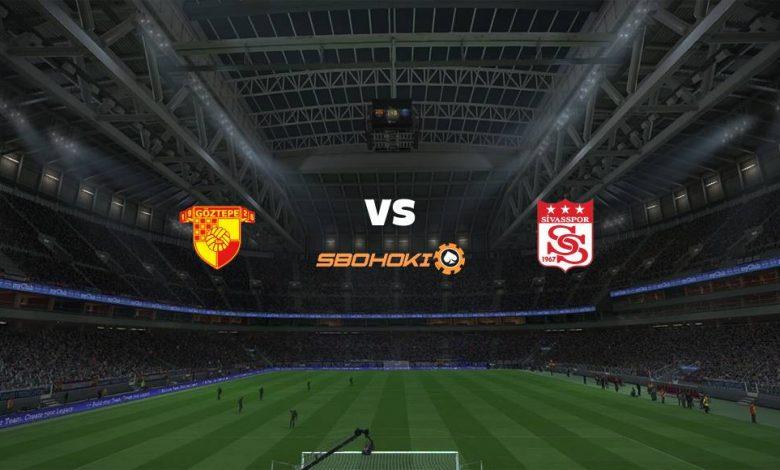 Live Streaming  Goztepe vs Sivasspor 20 Maret 2021 1