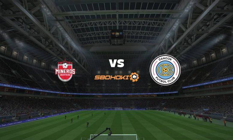 Live Streaming  Mineros de Zacatecas vs Cancún FC 3 Maret 2021 1