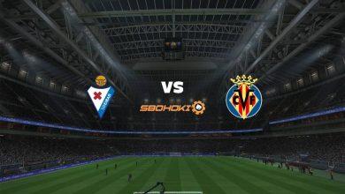 Photo of Live Streaming  Eibar vs Villarreal 14 Maret 2021