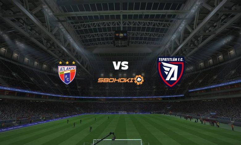 Live Streaming  Atlante vs Tepatitlán FC 7 Maret 2021 1