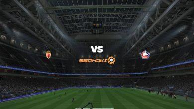 Photo of Live Streaming  AS Monaco vs Lille 14 Maret 2021