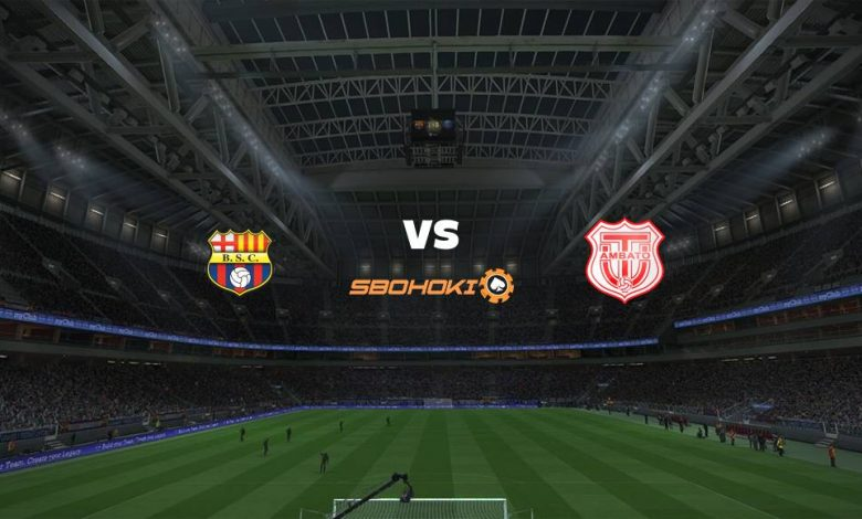 Live Streaming  Barcelona SC vs Técnico Universitario 28 Februari 2021 1