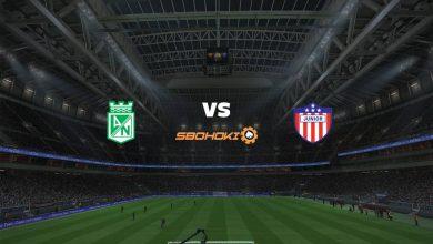 Photo of Live Streaming  Atlético Nacional vs Atlético Junior 15 Maret 2021