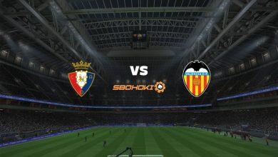 Photo of Live Streaming  Osasuna vs Valencia 21 April 2021