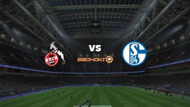 Photo of Live Streaming  FC Cologne vs Schalke 04 22 Mei 2021