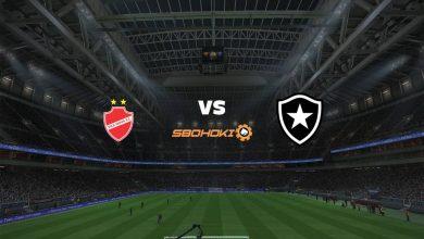 Photo of Live Streaming  Vila Nova-GO vs Botafogo 29 Mei 2021