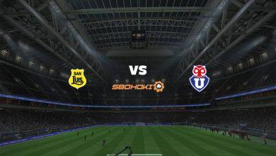 Photo of Live Streaming  San Luis vs Universidad de Chile 28 Juni 2021