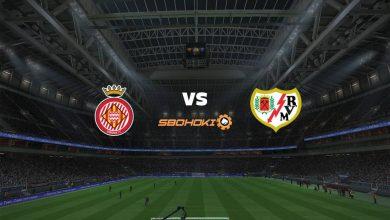Photo of Live Streaming  Girona vs Rayo Vallecano 20 Juni 2021