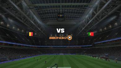 Photo of Live Streaming  Belgium vs Portugal (ES) 27 Juni 2021