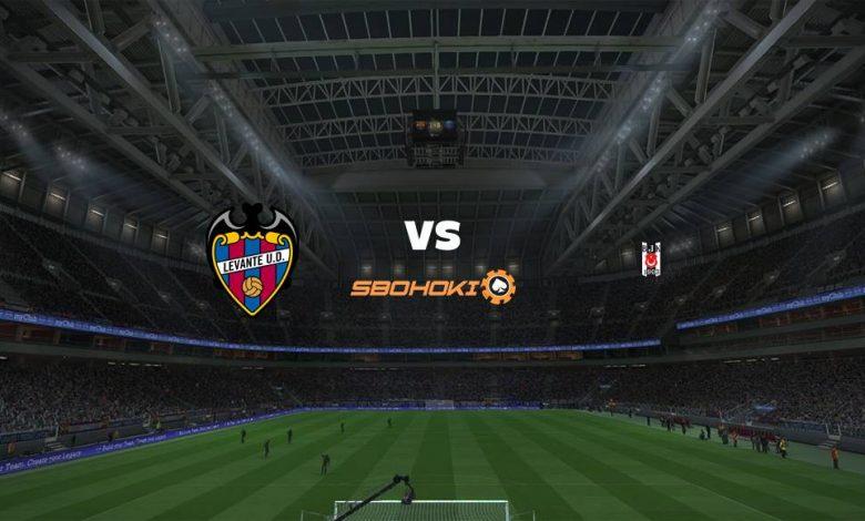 Live Streaming  Levante vs Besiktas 31 Juli 2021 1