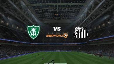 Photo of Live Streaming  América-MG vs Santos 4 Juli 2021