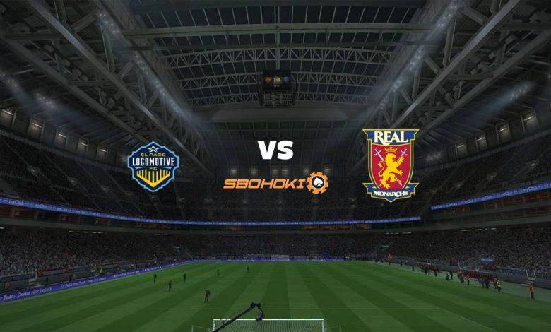 Live Streaming  El Paso Locomotive FC vs Real Monarchs SLC 1 Agustus 2021 1