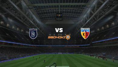 Photo of Live Streaming  Istanbul Basaksehir vs Kayserispor 28 Agustus 2021