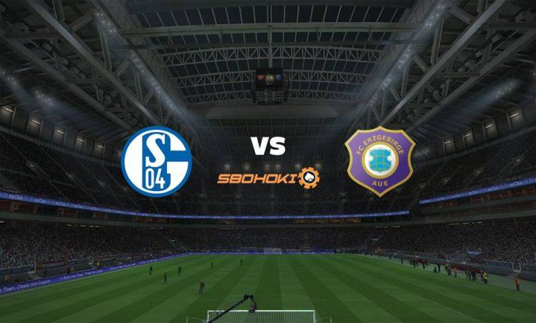 Live Streaming  Schalke 04 vs FC Erzgebirge Aue 13 Agustus 2021 1