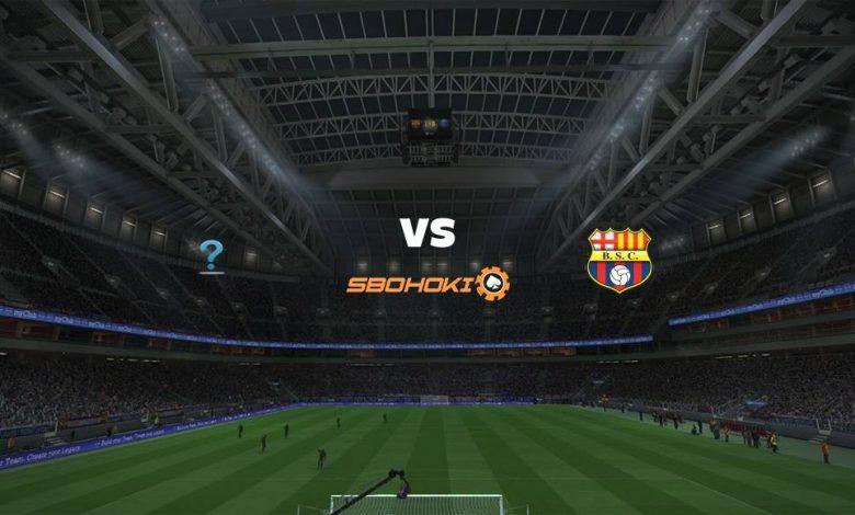 Live Streaming  TBD vs Barcelona SC 13 Agustus 2021 1