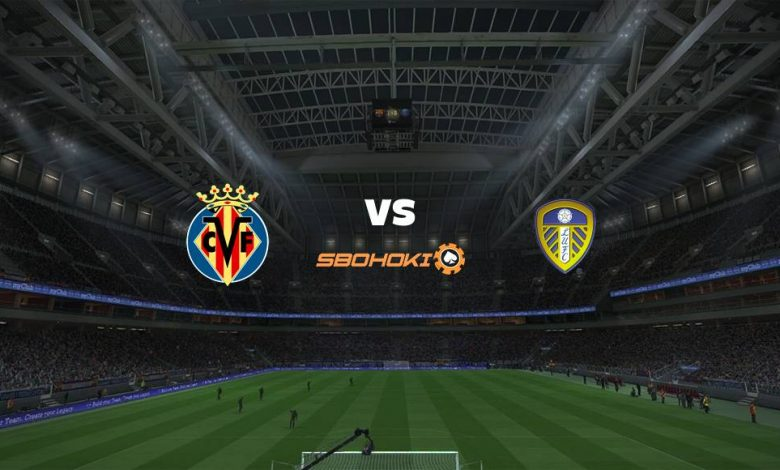 Live Streaming  Villarreal vs Leeds United  7 Agustus 2021 1