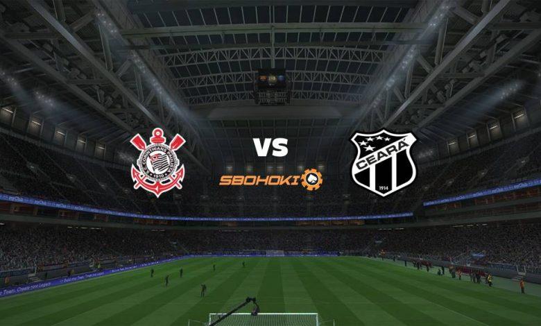 Live Streaming  Corinthians vs Ceará 15 Agustus 2021 1