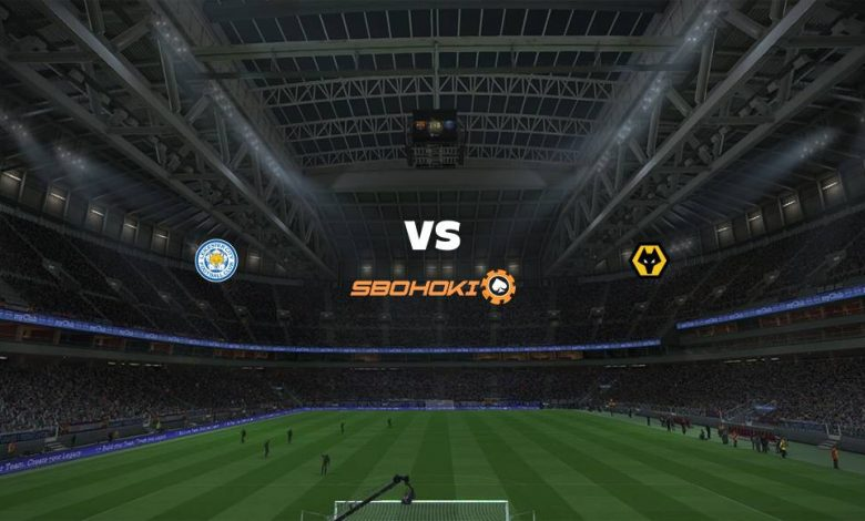 Live Streaming  Leicester City vs Wolverhampton Wanderers 14 Agustus 2021 1