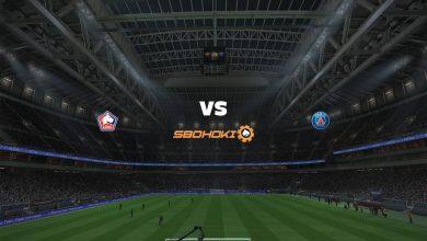 Photo of Live Streaming  Lille vs Paris Saint-Germain 1 Agustus 2021