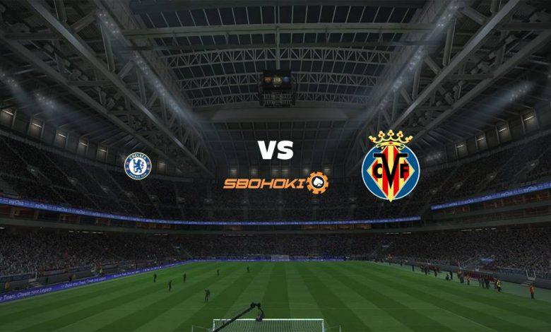 Live Streaming  Chelsea vs Villarreal 11 Agustus 2021 1