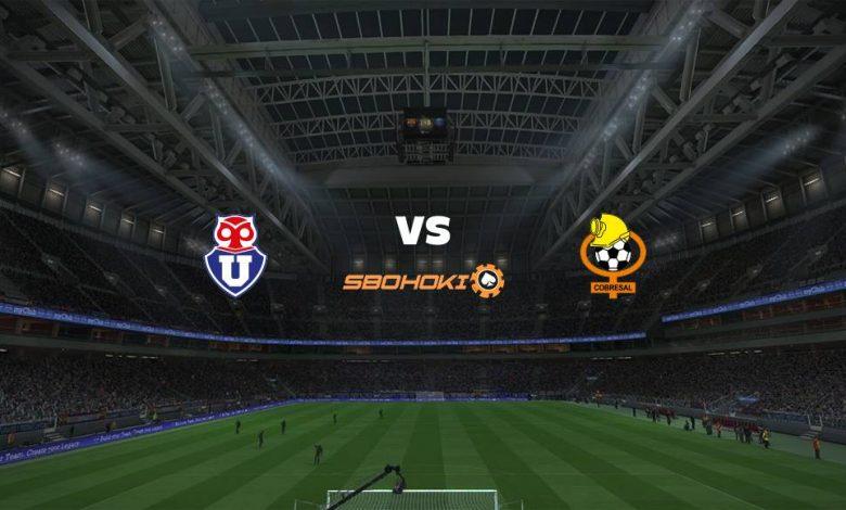 Live Streaming  Universidad de Chile vs Cobresal 15 Agustus 2021 1