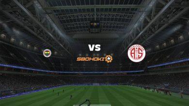 Photo of Live Streaming  Fenerbahce vs Antalyaspor 22 Agustus 2021