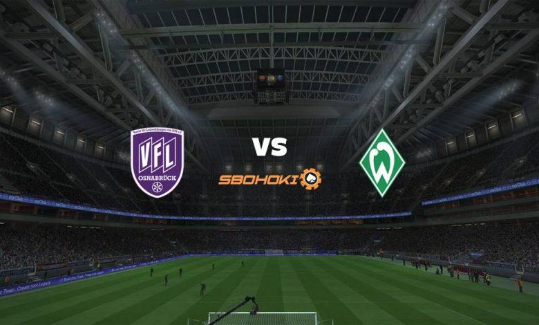 Live Streaming  VfL Osnabruck vs Werder Bremen 7 Agustus 2021 1