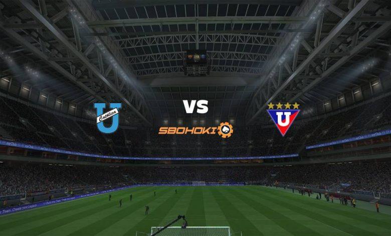 Live Streaming  Universidad Católica (Quito) vs Liga de Quito 7 Agustus 2021 1