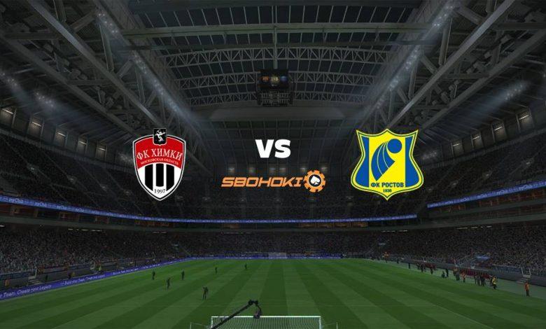 Live Streaming  FC Khimki vs Rostov 8 Agustus 2021 1