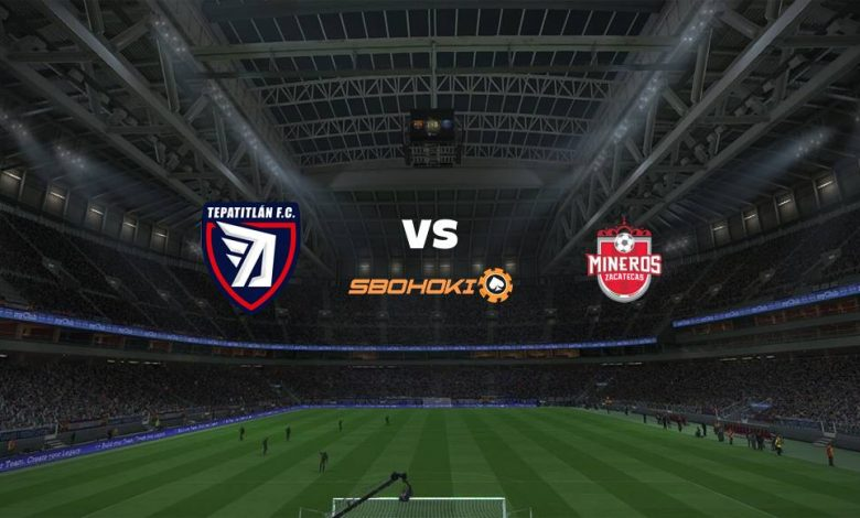 Live Streaming  Tepatitlán FC vs Mineros de Zacatecas 12 Agustus 2021 1