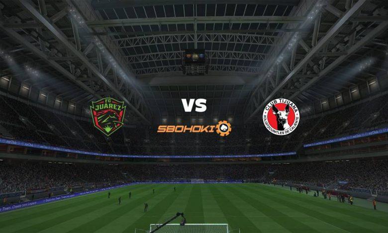 Live Streaming  FC Juarez vs Tijuana 14 Agustus 2021 1