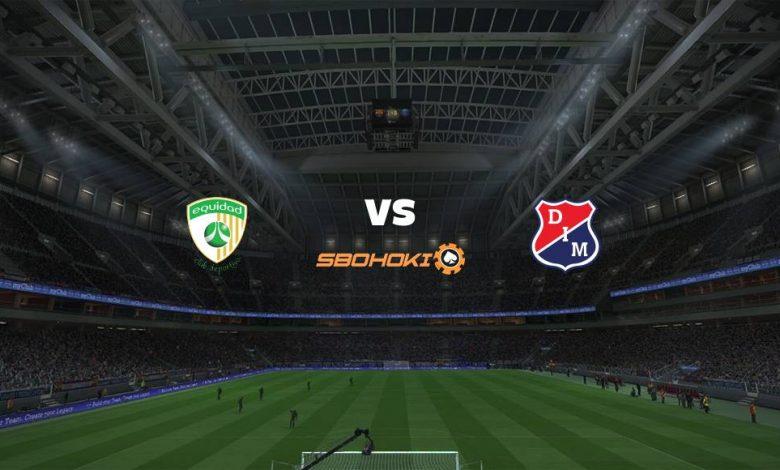 Live Streaming  La Equidad vs Independiente Medellín 8 Agustus 2021 1