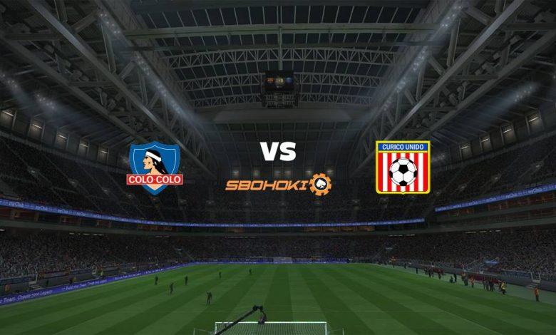 Live Streaming  Colo Colo vs Curicó Unido 8 Agustus 2021 1