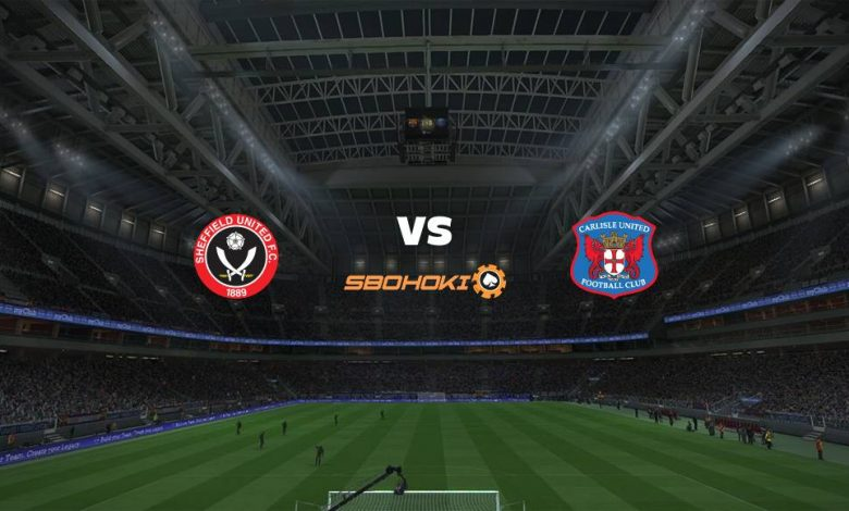 Live Streaming  Sheffield United vs Carlisle United 10 Agustus 2021 1